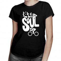 Bike is my soul - damska koszulka z nadrukiem