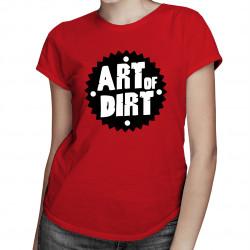 Art of dirt - damska koszulka z nadrukiem