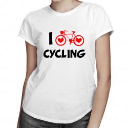 I love cycling - damska koszulka z nadrukiem
