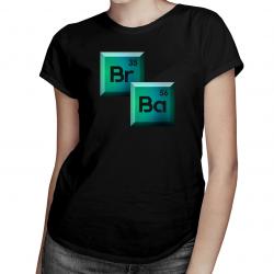 Br Ba - męska lub damska koszulka z nadrukiem