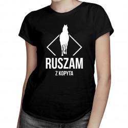 Ruszam z kopyta - damska koszulka z nadrukiem