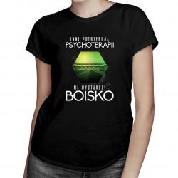 Inni potrzebują psychoterapii, mi wystarczy boisko - damska koszulka z nadrukiem