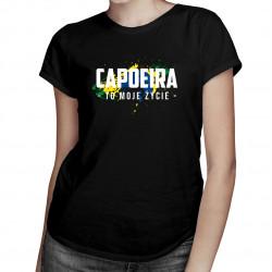 Capoeira to moje życie - damska koszulka z nadrukiem