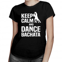 Keep calm and dance bachata