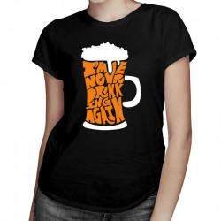 I'm never drinking again - damska koszulka z nadrukiem