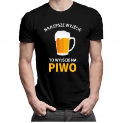 Najlepsze wyjście to wyjście na piwo - męska koszulka z nadrukiem
