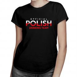 Official polish drinking team - damska koszulka z nadrukiem