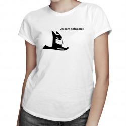 Ja Sem Netoperek - damska koszulka z nadrukiem