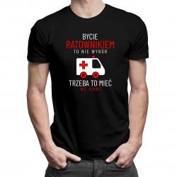 Bycie ratownikiem to nie wybór - męska koszulka z nadrukiem
