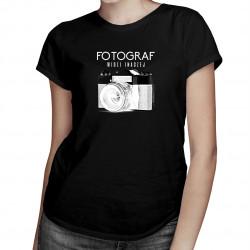 Fotograf widzi inaczej - damska koszulka z nadrukiem