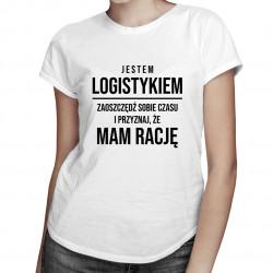 Jestem logistykiem - damska koszulka z nadrukiem