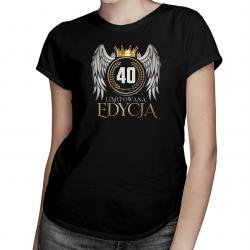 Limitowana edycja 40 lat - damska koszulka z nadrukiem
