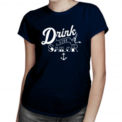 Drink like a sailor - damska koszulka z nadrukiem