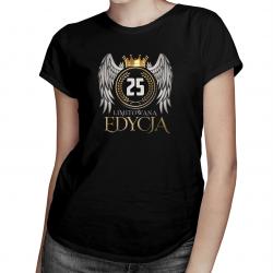 Limitowana edycja 25 lat - damska koszulka z nadrukiem