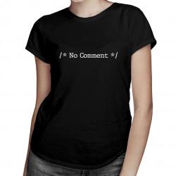 /* No Comment */ - damska koszulka z nadrukiem