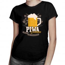 Piwa i pacierza nigdy nie odmawiam - damska koszulka z nadrukiem