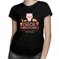 Jestem teraz na diecie obrotowej - damska koszulka z nadrukiem