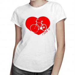 I Love It (my bike) - damska koszulka z nadrukiem