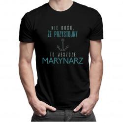 Nie dość, że przystojny to jeszcze marynarz - męska koszulka z nadrukiem