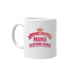 Mama – szefowa domu – kubek z nadrukiem