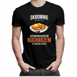 Skromnie mówiąc, jestem najlepszym kucharzem w swoim fachu - męska koszulka z nadrukiem