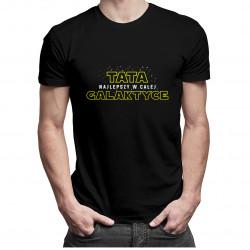 Tata najlepszy w całej galaktyce - męska koszulka z nadrukiem