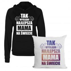 Komplet dla mamy - Tak wygląda najlepsza mama na świecie - bluza + poduszka z nadrukiem