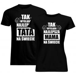 Komplet dla rodziców - Tak wygląda najlepszy tata i najlepsza mama na świecie - koszulki z nadrukiem