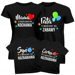 Komplet dla rodziny - Stworzony do - Tata Mama Syn Córka - koszulki z nadrukiem