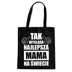 Tak wygląda najlepsza mama na świecie - torba z nadrukiem