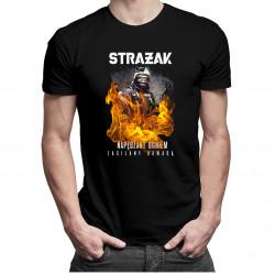 Strażak - napędzany ogniem, zasilany odwagą - męska koszulka z nadrukiem