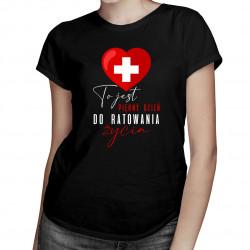 To jest piękny dzień do ratowania życia - damska koszulka z nadrukiem