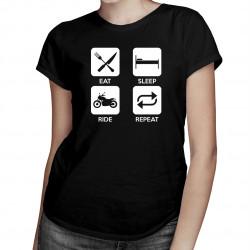 Eat sleep ride repeat – damska koszulka z nadrukiem