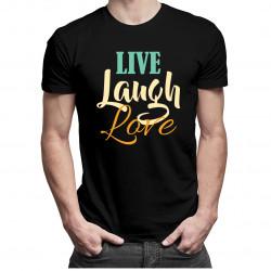 Live Laugh Love - męska koszulka z nadrukiem