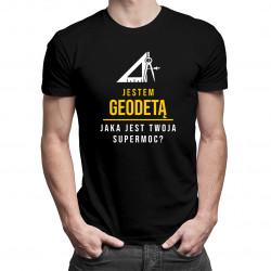 Jestem geodetą, jaka jest Twoja supermoc? - męska koszulka z nadrukiem