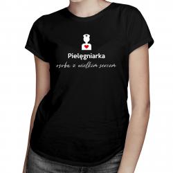 Pielęgniarka - osoba z wielkim sercem - damska koszulka z nadrukiem