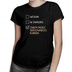 Zajęta przez kuriera - damska koszulka z nadrukiem