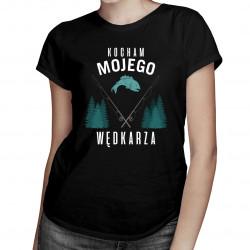 Kocham mojego wędkarza - damska koszulka z nadrukiem