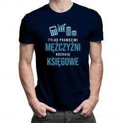 Tylko prawdziwi mężczyźni kochają księgowe - męska koszulka z nadrukiem