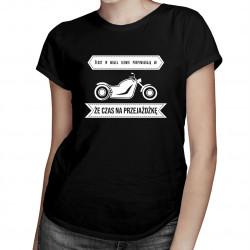 Głosy w mojej głowie podpowiadają mi że czas na przejażdżkę - damska koszulka z nadrukiem