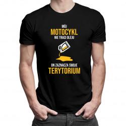Mój motocykl nie traci oleju on zaznacza swoje terytorium- męska koszulka z nadrukiem