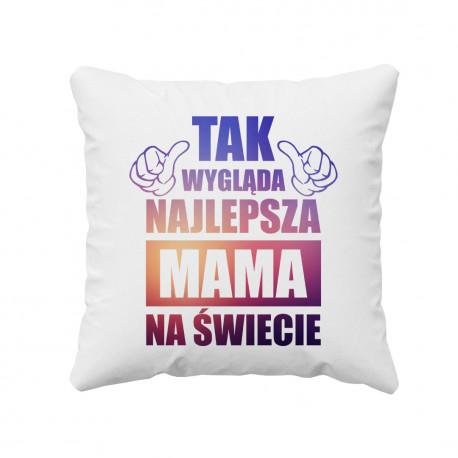 Tak wygląda najlepsza mama na świecie - poduszka