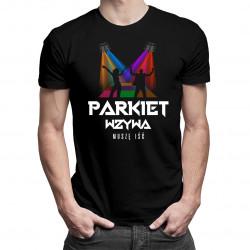 Parkiet wzywa, muszę iść - męska koszulka z nadrukiem