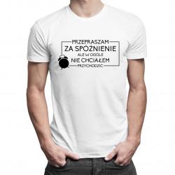 Przepraszam za spóźnienie - męska koszulka z nadrukiem