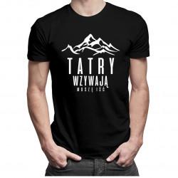 Tatry wzywają - muszę iść - męska koszulka z nadrukiem