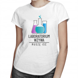Laboratorium wzywa, muszę iść - damska koszulka z nadrukiem
