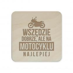 Wszędzie dobrze, ale na motocyklu najlepiej - komplet podkładek pod kubek z grawerem