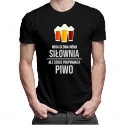 Moja głowa mówi siłownia ale serce podpowiada piwo - męska koszulka z nadrukiem