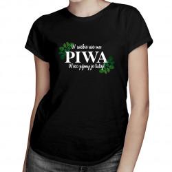 W niebie nie ma piwa, więc pijmy je tutaj - damska koszulka z nadrukiem