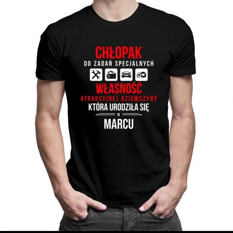 Chłopak do zadań specjalnych - własność atrakcyjnej dziewczyny urodzonej w marcu - męska koszulka z nadrukiem